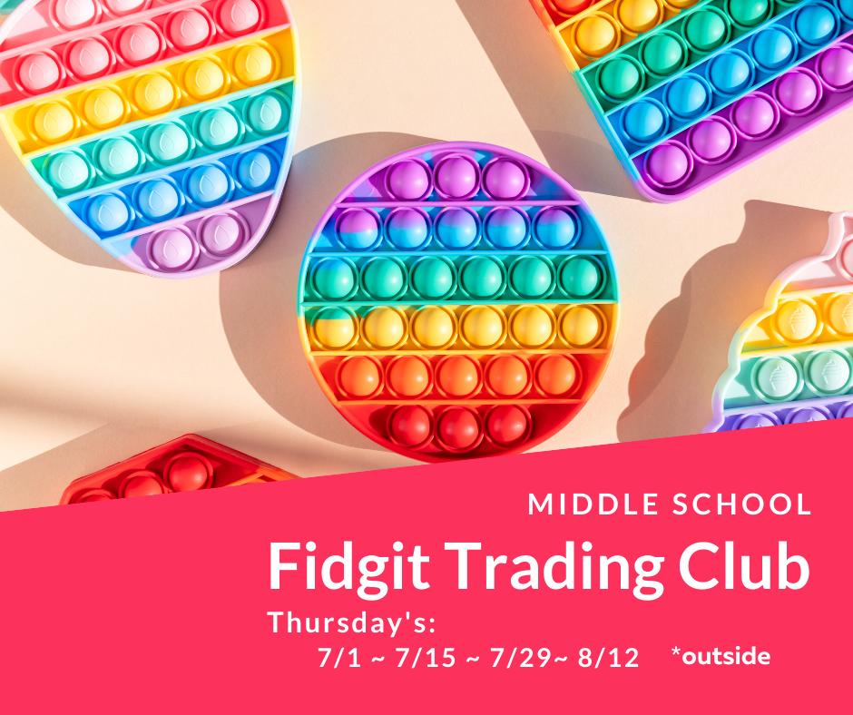 Middle School Fidget Trading Club
